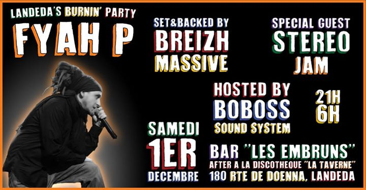 Landeda's Burnin' Party - FYAH P Officiel Backed By Breizh Massive sound system, Sepcial Guest Stéréo Jam Hosted By Boboss Sound System !! Samedi 1er Décembre Boboss Sound System revient [...]