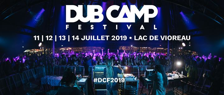 L' Association Get Up! organise : Dub Camp Festival Officiel - 11 > 14 juillet 2019 Au Lac de Vioreau - Commune de Joué Sur Erdre, Pays De La Loire, France (44)