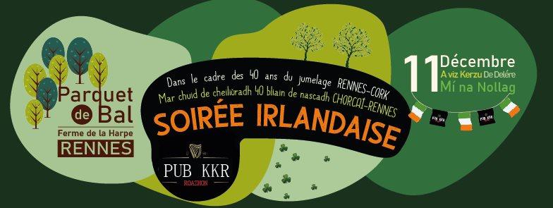 Soirée Irlandaise:L'anniversaire du jumelage Rennes-Cork approche!Le Cercle Celtique de Rennes ouvre les festivités