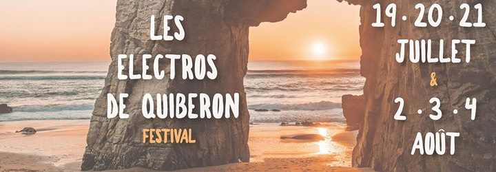 VENEZ DANSER LES PIEDS DANS LE SABLE ! Le festival de musique électronique de la presqu'île de Quiberon en coordination avec la Ville de Quiberon