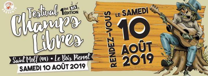Champs Libres à Saint-Molf: On se donne rendez-vous le Samedi 10 Août 2019 à Saint Molf (44) pour la 1ère Bis Édition du Festival