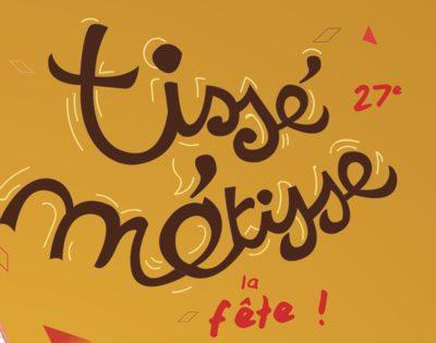 Tissé Métisse, La Fête ! Depuis 27 ans Tissé Métisse porte des valeurs de solidarité, du mieux vivre ensemble et de la lutte contre les discriminations.
