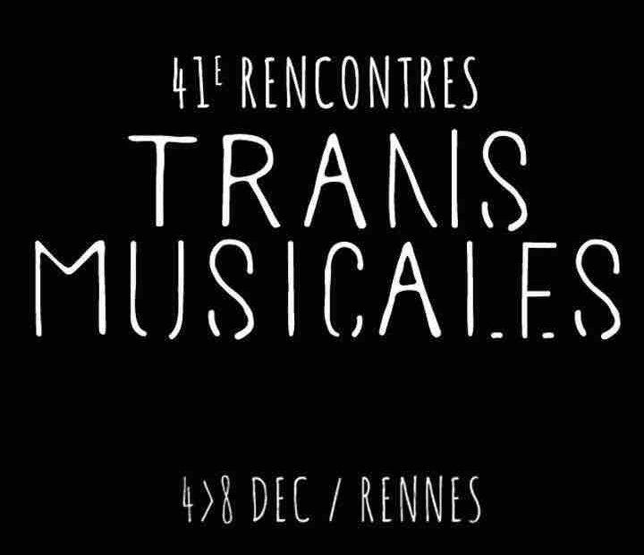 Les 41èmes Rencontres Trans Musicales auront lieu du 4 au 8 décembre 2019.