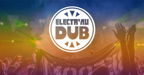 Electr'au Dub Festival - 31 Juillet & 01 Août 2021