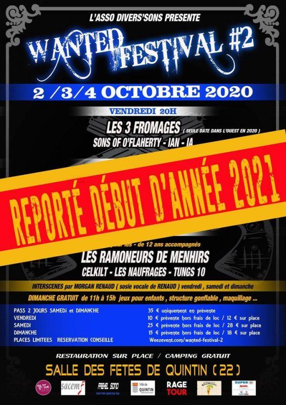 Face à la crise sanitaire, l'association Divers'Sons a été contrainte de reporter à début 2021 la deuxième édition du Wanted Festival  à Quintin (22) en Bretagne.