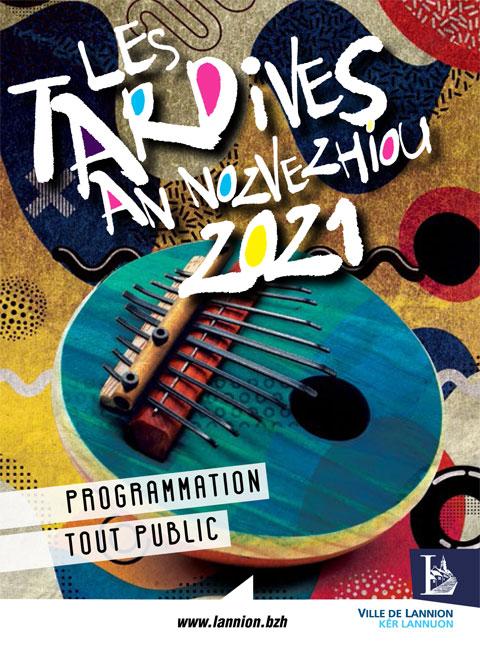 Les Tardives, votre festival pluridisciplinaire et de proximité !